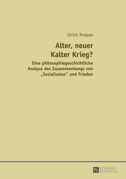 Alter, neuer Kalter Krieg? von Knappe,  Ulrich
