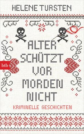 Alter schützt vor Morden nicht von Rüegger,  Lotta, Tursten,  Helene, Wolandt,  Holger