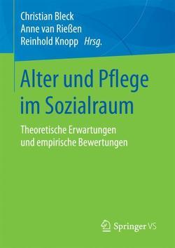 Alter und Pflege im Sozialraum von Bleck,  Christian, Knopp,  Reinhold, van Rießen,  Anne