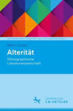 Alterität von Grizelj,  Mario