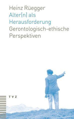 Alter(n) als Herausforderung von Rüegger,  Heinz