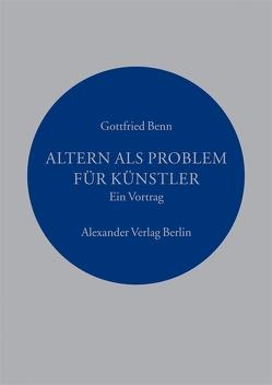Altern als Problem für Künstler von Benn,  Gottfried