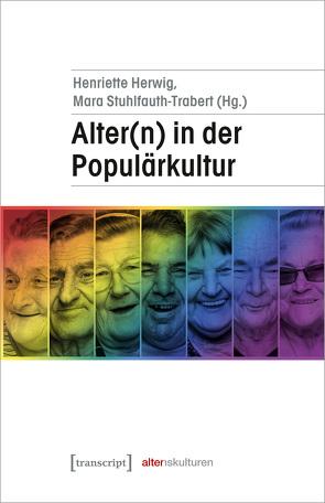 Alter(n) in der Populärkultur von Herwig,  Henriette, Stuhlfauth-Trabert,  Mara