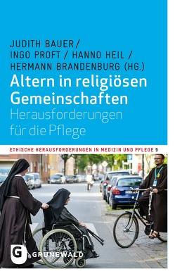 Altern in religiösen Gemeinschaften von Bauer,  Judith, Brandenburg,  Hermann, Heil,  Hanno, Proft,  Ingo