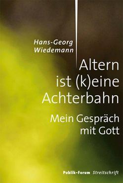 Altern ist (k)eine Achterbahn von Wiedemann,  Hans-Georg