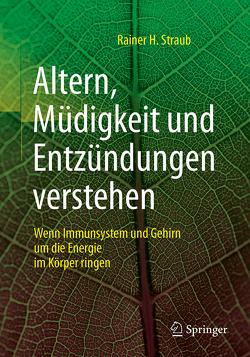 Altern, Müdigkeit und Entzündungen verstehen von Straub,  Rainer H.
