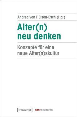 Alter(n) neu denken von Hülsen-Esch,  Andrea von