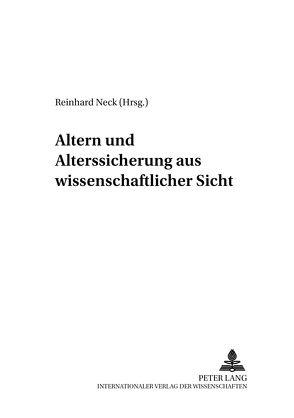 Altern und Alterssicherung aus wissenschaftlicher Sicht von Neck,  Reinhard