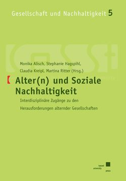 Alter(n) und Soziale Nachhaltigkeit von Alisch,  Monika, Hagspihl,  Stephanie, Kreipl,  Claudia, Ritter,  Martina