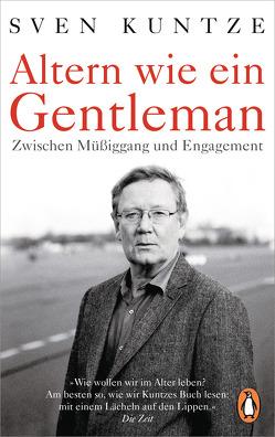 Altern wie ein Gentleman von Kuntze,  Sven
