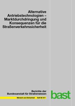 Alternative Antriebstechnologien: Marktdurchdringung und Konsequenzen für die Straßenverkehrssicherheit von Bierbach,  Maxim, Piasecki,  Conrad, Pöppel-Decker,  Martin, Schönebeck,  Susanne