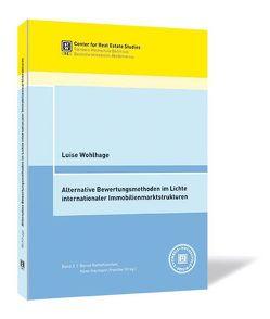 Alternative Bewertungsmethoden im Lichte internationaler Immobilienmarktstrukturen von Francke,  Hans-Hermann, Raffelhüschen,  Bernd, Wohlhage,  Luise