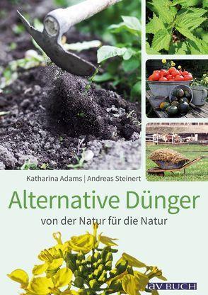 Alternative Dünger von Adams,  Katharina, Steinert,  Andreas