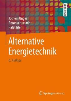 Alternative Energietechnik von Hurtado,  Antonio, Isler,  Rafet, Unger,  Jochem
