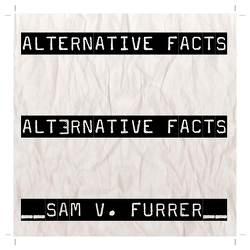 Alternative Facts von Furrer,  Sam V.