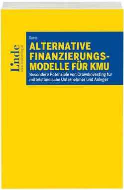 Alternative Finanzierungsmodelle für KMU von Kuess,  Raimund