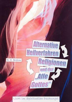 """Alternative Heilverfahren, Religionen und der """"Affe Gottes"""" von Brehm,  R E"""