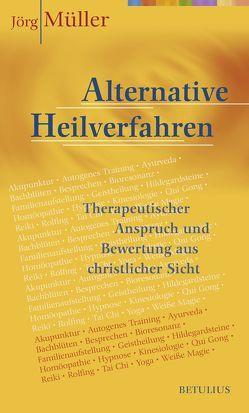 Alternative Heilverfahren von Müller,  Dr. Jörg