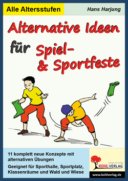 Alternative Ideen für Spiel- und Sportfeste von Harjung,  Hans