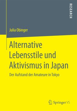 Alternative Lebensstile und Aktivismus in Japan von Obinger,  Julia