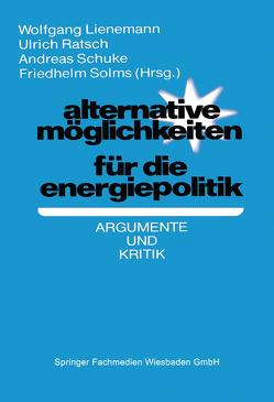 Alternative Möglichkeiten für die Energiepolitik von Lienemann,  Wolfgang