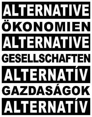 Alternative Ökonomien. Alternative Gesellschaften von Ressler,  Oliver
