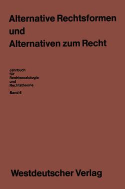 Alternative Rechtsformen und Alternativen zum Recht von Blankenburg,  Erhard, Klausa,  Ekkehard, Rottleuthner,  Hubert