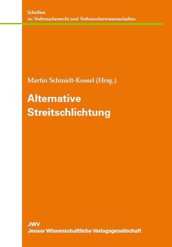 Alternative Streitschlichtung von Schmidt-Kessel,  Martin