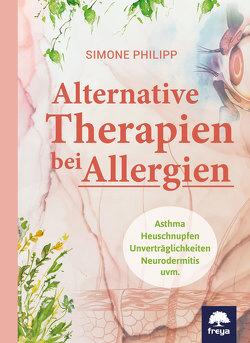 Alternative Therapien bei Allergien von Philipp,  Simone