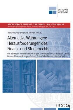 Alternative Währungen: Herausforderungen des Finanz- und Steuerrechts von Kube,  Hanno, Reimer,  Ekkehart