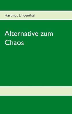 Alternative zum Chaos von Lindenthal,  Hartmut