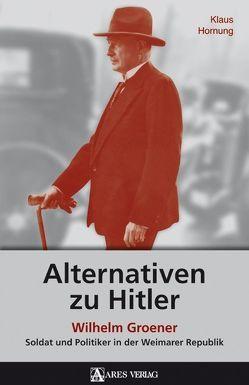 Alternativen zu Hitler von Hornung,  Klaus