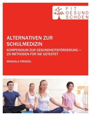 Alternativen zur Schulmedizin von Frenzel,  Manuela