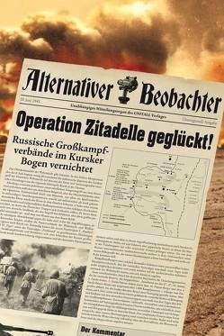 Alternativer Beobachter: Operation Zitadelle geglückt! von Schempp,  Martin