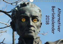 Alternativer Berlinkalender (Wandkalender 2018 DIN A4 quer) von Weimar,  Vincent