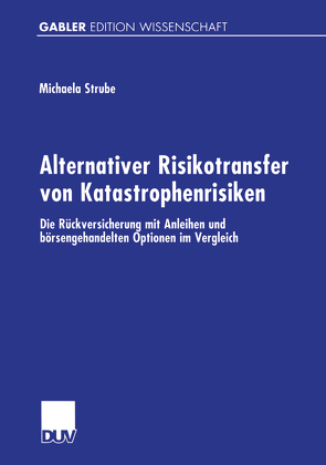 Alternativer Risikotransfer von Katastrophenrisiken von Strube,  Michaela