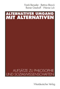 Alternativer Umgang mit Alternativen von Benseler,  Frank, Blanck,  Bettina, Greshoff,  Rainer, Loh,  Werner