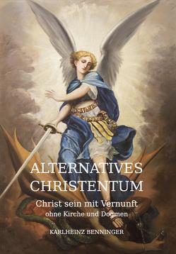 Alternatives Christentum von Benninger,  Karlheinz