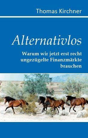Alternativlos von Kirchner,  Thomas