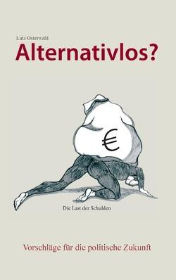 Alternativlos? von Osterwald,  Lutz