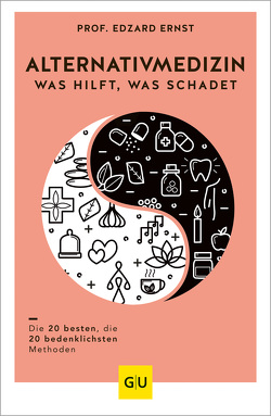 Alternativmedizin – was hilft, was schadet von Ernst,  Edzard