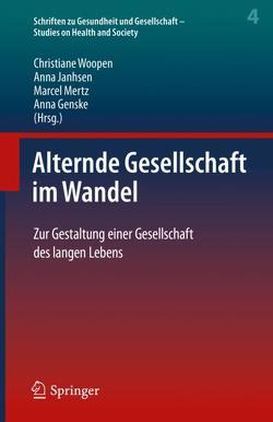Alternde Gesellschaft im Wandel von Genske,  Anna, Janhsen,  Anna, Mertz,  Marcel, Woopen,  Christiane