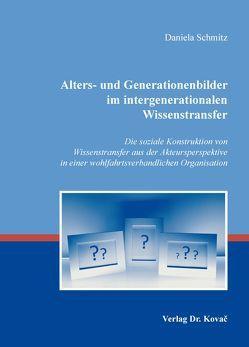 Alters- und Generationenbilder im intergenerationalen Wissenstransfer von Schmitz,  Daniela