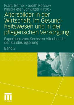 Altersbilder in der Wirtschaft, im Gesundheitswesen und in der pflegerischen Versorgung von Berner,  Frank, Rossow,  Judith, Schwitzer,  Klaus-Peter