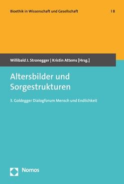Altersbilder und Sorgestrukturen von Attems,  Kristin, Stronegger,  Willibald J.