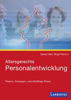 Altersgerechte Personalentwicklung von Ham,  Daniel, Ramon,  Birgit