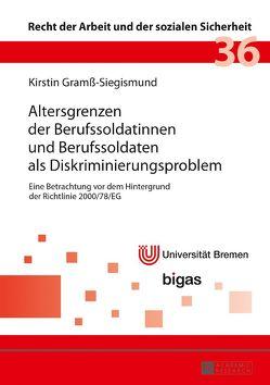 Altersgrenzen der Berufssoldatinnen und Berufssoldaten als Diskriminierungsproblem von Gramß-Siegismund,  Kirstin