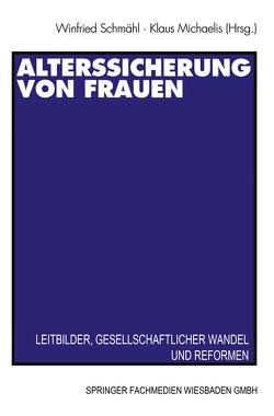 Alterssicherung von Frauen von Michaelis,  Klaus, Schmähl,  Winfried