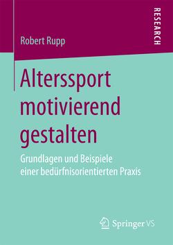 Alterssport motivierend gestalten von Rupp,  Robert
