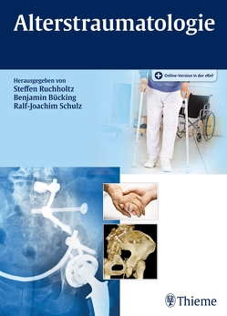 Alterstraumatologie von Bücking,  Benjamin, Ruchholtz,  Steffen, Schulz,  Ralf-Joachim